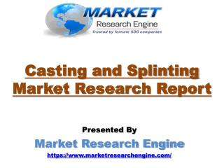 Casting and Splinting Market to Cross US$ 3 Billion by 2024