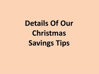 Details Of Our Christmas Savings Tips