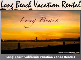 California Long Beach Vacation Rentals