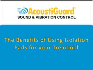 The Benefits of Using Isolation Pads for your Treadmill