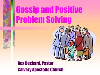 Gossip and Positive Problem Solving