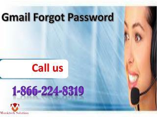 Gmail Forgot Password- A Quick Approach  1-866-224-8319