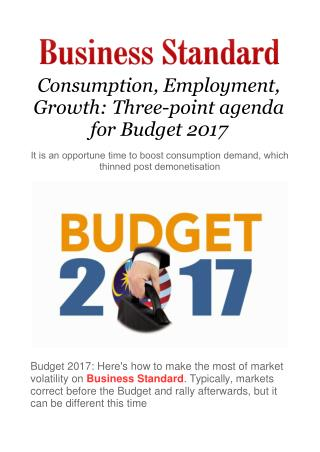 Consumption, Employment, Growth: Three-point agenda for Budget 2017