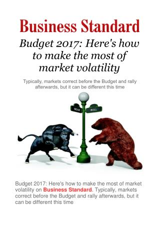 Budget 2017: Here's how to make the most of market volatility