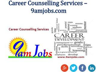 Career Counselling Services - 9amjobs.com