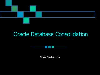 Oracle Database Consolidation