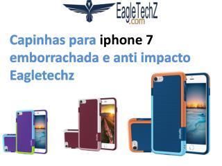 Capinhas para iphone 7 emborrachada e anti impacto Eagletechz