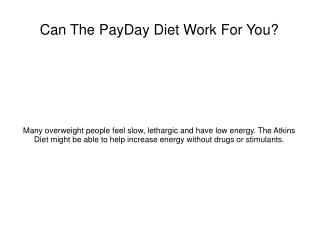 Can The PayDay Diet Work For You?