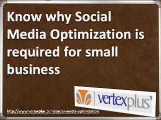 Know why Social Media Optimization is required for small business