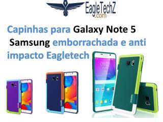 Capinhas para galaxy Note 5 Samsung emborrachada e anti impacto Eagletechz: