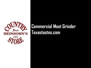 Buy Commercial Meat Grinders at Heinsohn's Country Store