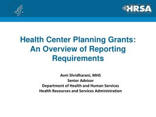 Health Center Planning Grants:  An Overview of Reporting Requirements