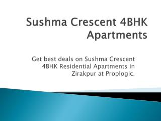 Sushma Crescent 4 BHK Apartments