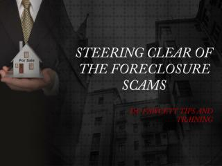 Steering Clear Of The Foreclosure Scams – Dc Fawcett
