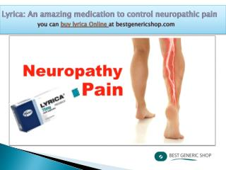 Generic Lyrica tablets: Best way to resolve neuropathic pain