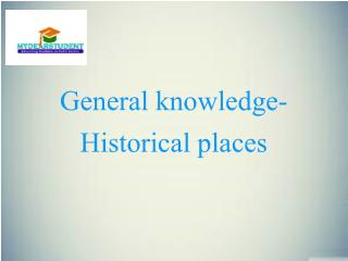General knowledge-Historical places