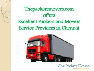 Thepackersmovers.com offers Excellent Packers and Movers Service Providers in Chennai