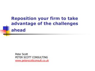 Reposition your firm to take advantage of the challenges ahead