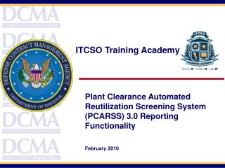 Plant Clearance Automated Reutilization Screening System PCARSS 3.0 Reporting Functionality  February 2010