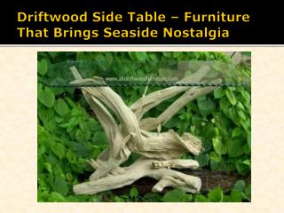 Driftwood Side Table – Furniture That Brings Seaside Nostalgia