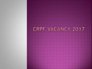 CRPF Vacancy 2017, CRPF Recruitment Exam