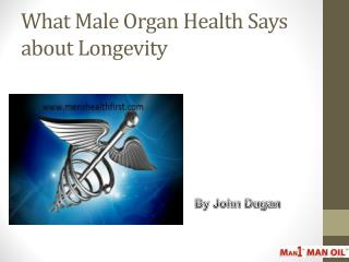 What Male Organ Health Says about Longevity