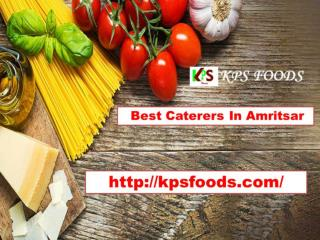 Caterers in amritsar- KPSFoods.com- Catering services in amritsar
