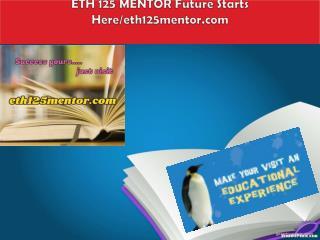 ETH 125 MENTOR Future Starts Here/eth125mentor.com