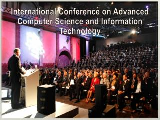 International Conference on Advanced Computer Science and Information Technology