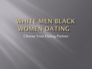 Best Online Dating Sites For White Men Black Women