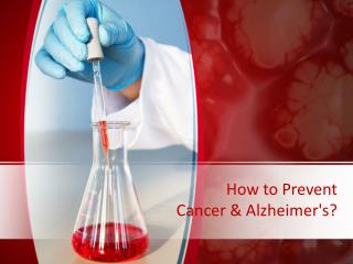 How to Prevent Cancer & Alzheimer's?