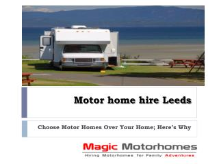 Choose Motor Homes Over Your Home; Here's Why