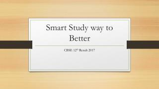 Smart Study way to Better CBSE 12th Result 2017