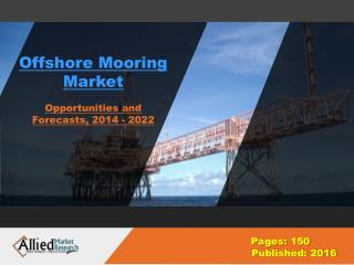 Offshore Mooring Market Growth, Analysis 2022