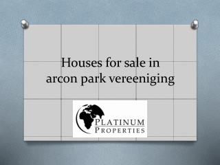 Houses for sale in arcon park vereeniging