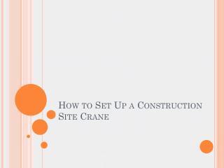 How to set up a construction site crane
