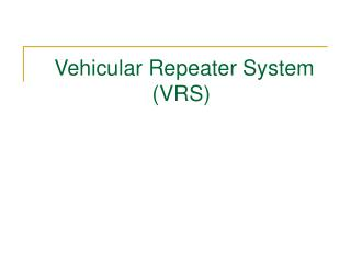 Vehicular Repeater System VRS