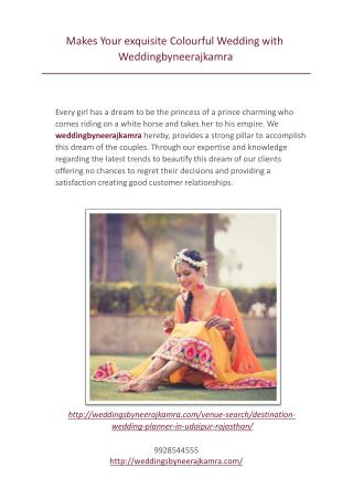 Makes Your exquisite Colourful Wedding with Weddingbyneerajkamra