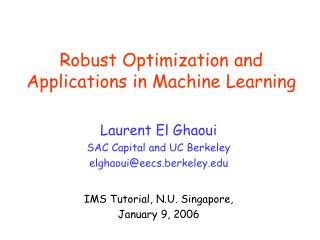 Robust Optimization and Applications in Machine Learning