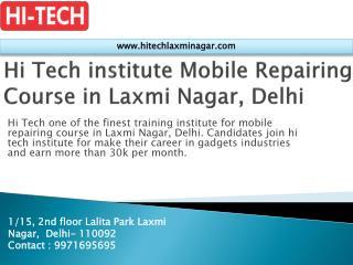 Hi Tech institute Mobile Repairing Course in Laxmi Nagar, Delhi