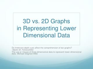 3D vs. 2D Graphs in Representing Lower Dimensional Data