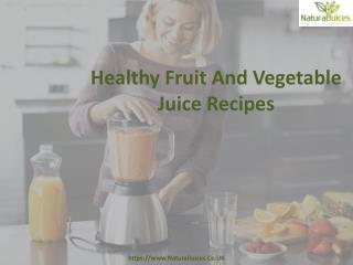 Healthy Fruit And Vegetable Juice Recipes