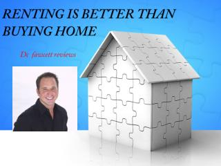 Why Renting is Better Than Buying? – DC Fawcett