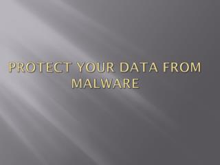 Protect your data from malware