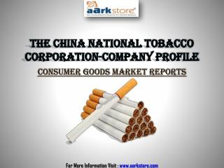 The China National Tobacco Corporation-Company Profile: Aarkstore