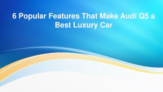 Best Features of Audi Q5 To Put This Car on Another Level