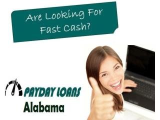 Payday Loan Alabama A Great Choice To Meet Your Small Needs