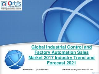 Global Industrial Control and Factory Automation Sales Industry 2017 Size, Demand Supply, Revenue and 2021 Development T