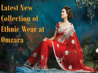 Latest New Collection of Ethnic Wear at Omzara