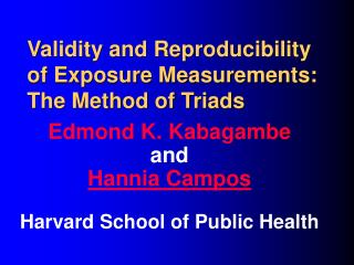 Validity and Reproducibility of Exposure Measurements:  The Method of Triads